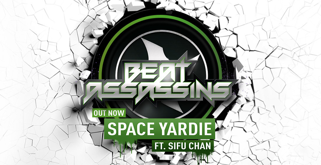 Beat Assassins – Space Yardie ft SiFu Chan – released 24/03/16
