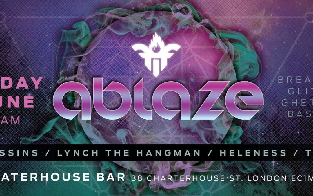Ablaze coming to London this Saturday.