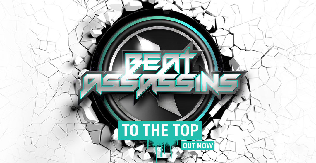 BEAT ASSASSINS – TO THE TOP / OUT NOW