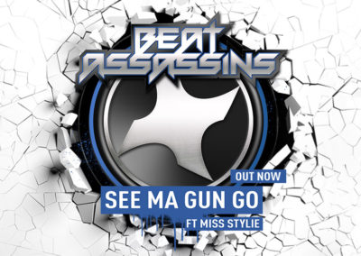 BEAT ASSASSINS – SEE MA GUN GO ft MISS STYLIE