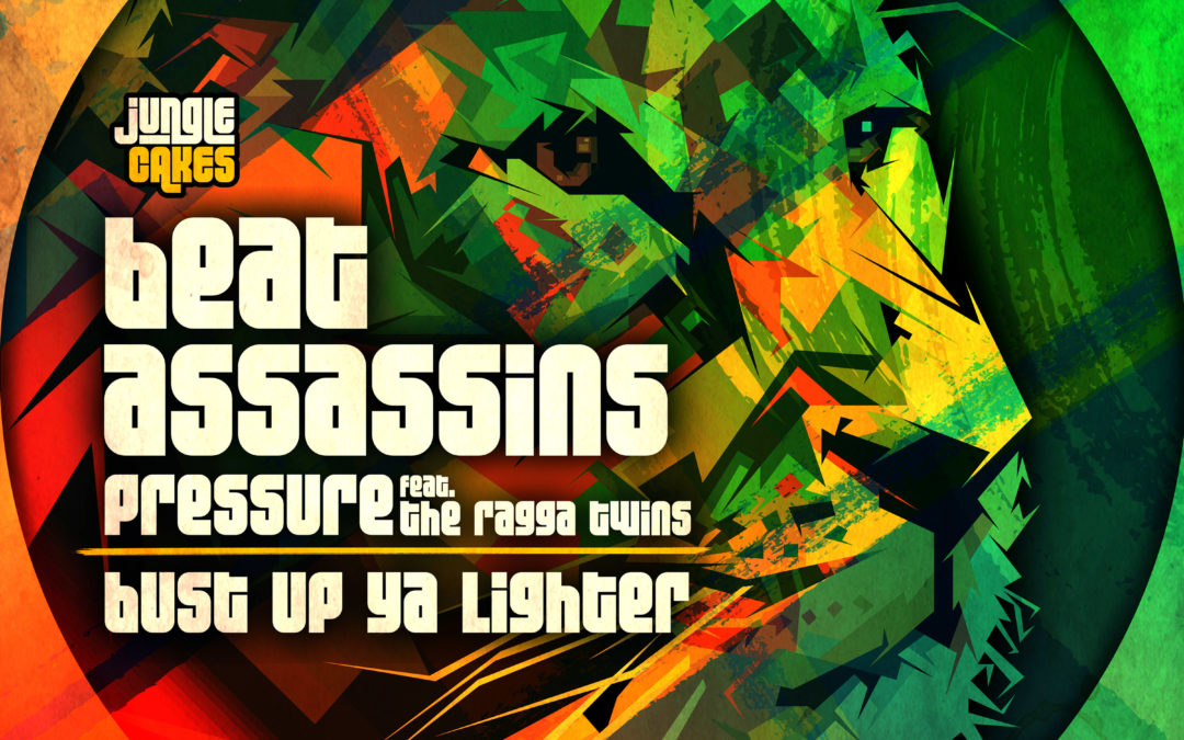 BEAT ASSASSINS – PRESSURE ft THE RAGGA TWINS – Out Now on Jungle Cakes