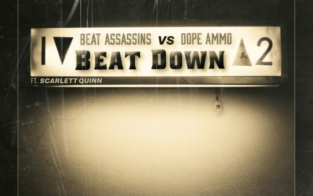 BEAT ASSASSINS – BEAT DOWN ft SCARLETT QUINN