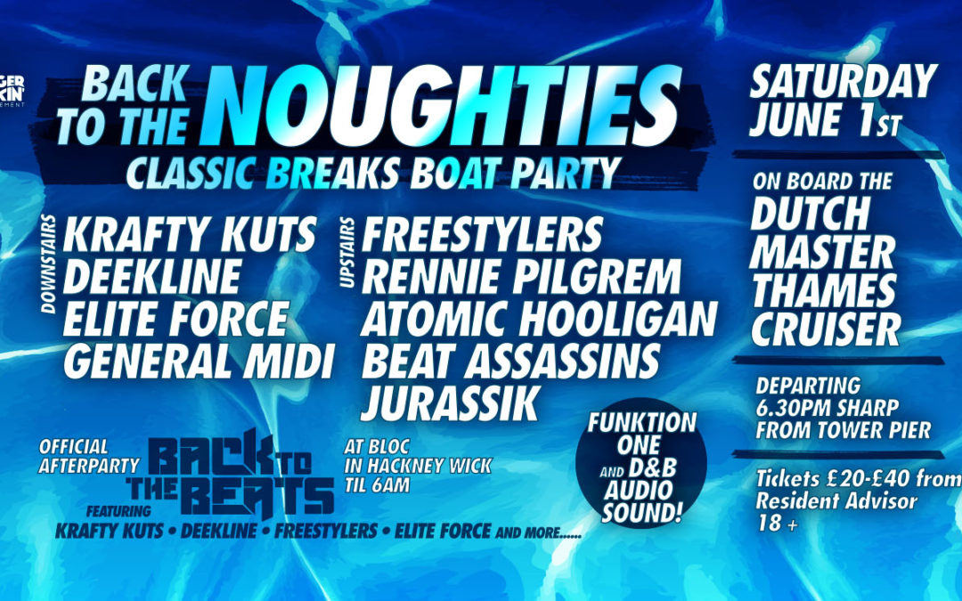 BACK TO THE NOUGHTIES CLASSIC BREAKS BOAT PARTY – June 1st