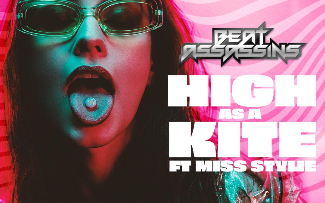 BEAT ASSASSINS – HIGH AS A KITE ft MISS STYLIE